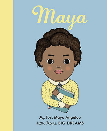 Little People Big Dreams - My First Maya Angelou Board Book
