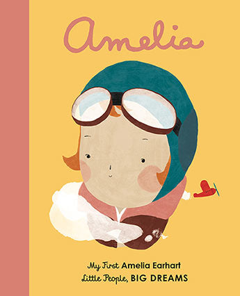 Little People Big Dreams - My First Amelia Earhart Board Book