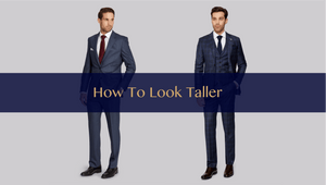 The Secret To Look Taller For Men