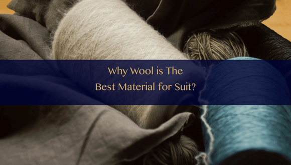the-lancelot-hong-kong-bespoke-tailor-blog-Why wool is the best material for suits