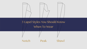 3 lapel styles you should know