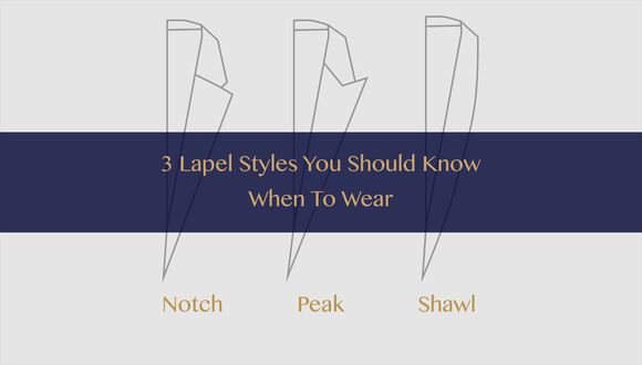 the-lancelot-hong-kong-bespoke-tailor-blog-3 lapel styles you should know