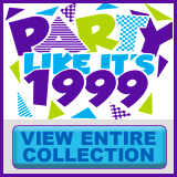 Party Like It's 1999® - Design 01 - View All Merchandise