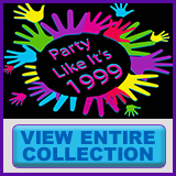 Party Like It's 1999® - Design 05 - View All Merchandise