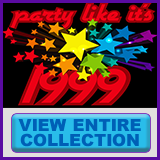 Party Like It's 1999® - Design 10 - View All Merchandise
