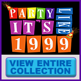 Party Like It's 1999® - Design 12 - View All Merchandise