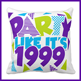 Party Like It's 1999® Design 01 Pillows