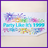 Party Like It's 1999® Design 08 Towel