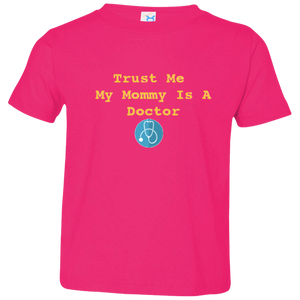 Mommy is a Doctor Toddler T-Shirt