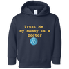 Mommy is a Doctor Toddler Fleece Hoodie
