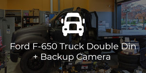 Ford F-650 Sony AX5000 + Backup Camera Install