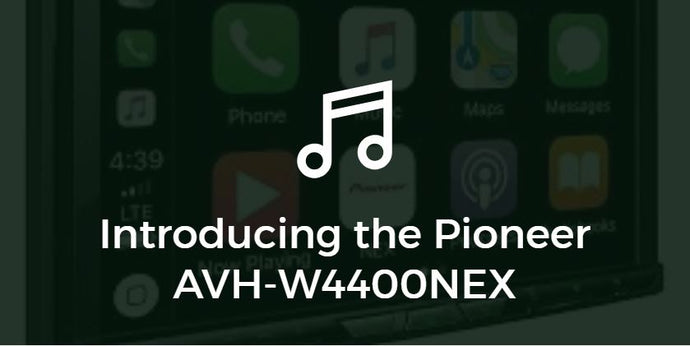 Introducing the Pioneer AVH-W4400NEX Receiver