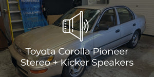 1997 Toyota Corolla Sound System Upgrade