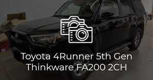 Toyota 4Runner (5th Gen) Thinkware FA200 2-Channel Dash Cam Install