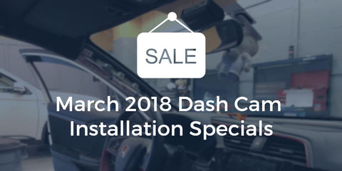 March 2018 Dash Cam Specials