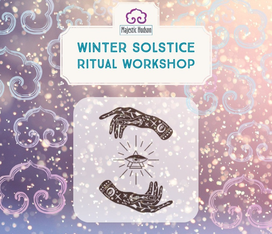 VIRTUAL Winter Solstice Ritual Community Workshop - December 17, 6:30 pm - Majestic Hudson Lifestyle Experiences