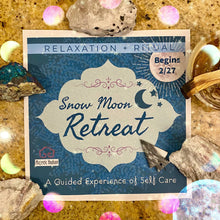 Load and play video in Gallery viewer, Snow Moon Retreat 2021