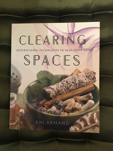 Clearing Spaces: Inspirational Techniques to Heal Your Home - Majestic Hudson Lifestyle Experiences