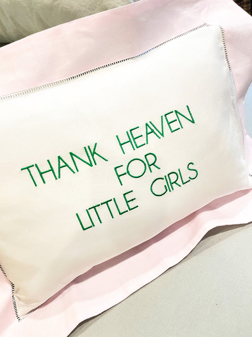 Embroidered Thank Heaven for Little Girls pillow boudoir size for Nursery