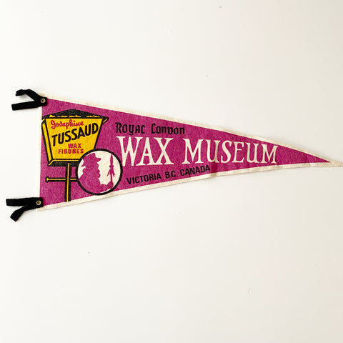 Vintage Pennant Royal London Wax Museum Victoria BC