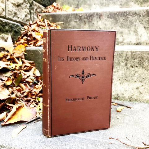 Harmony - Its Theory and Practice by Ebenezer Prout