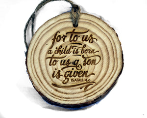 Isaiah 9:6 A Child Is Born Wood Slice Ornament