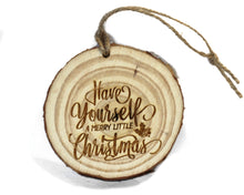 Have Yourself a Merry Little Christmas Wood Slice Ornament
