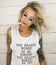 The Badass  Woman In Me Honors The Badass Woman In You / Muscle Tank