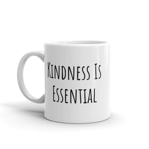 Kindness Is Essential Mug