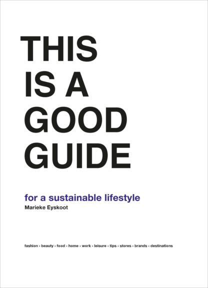 This is a Good Guide – for a Sustainable Lifestyle