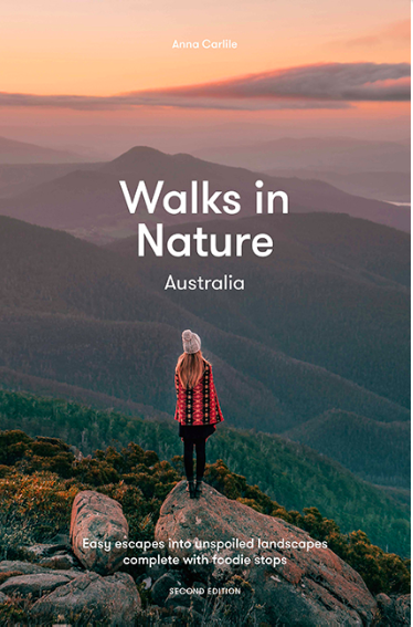 Walks in Nature: Australia, 2nd Edition by Anna Carlile