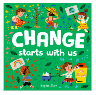 Change Starts With Us - Sophie Beer