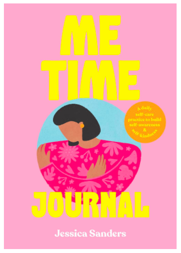 Me Time Self Care Journal by Jessica Sanders