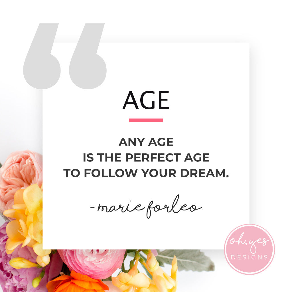 Encouraging words on Age by Marie Forleo