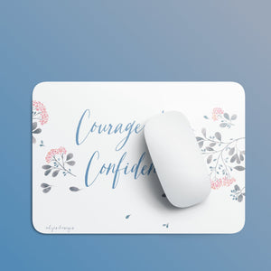Courage & Confidence | Mouse Pad Exclusive to Oh, Yes! Designs