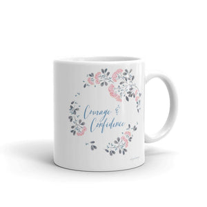 Courage & Confidence Mug | Inspiration in the Morning Exclusive to Oh, Yes! Designs 11oz