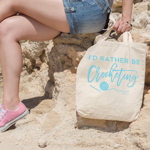 I'd Rather Be Crocheting | Tote bag Exclusive to Oh, Yes! Designs