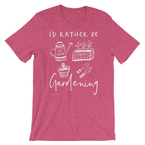 I'd Rather Be Gardening | Unisex T-Shirt Exclusive to Oh, Yes! Designs Heather Raspberry S