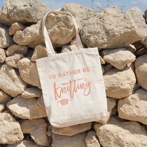 I'd Rather Be Knitting | Tote bag Exclusive to Oh, Yes! Designs