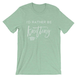 I'd Rather Be Knitting | Unisex T-Shirt Exclusive to Oh, Yes! Designs