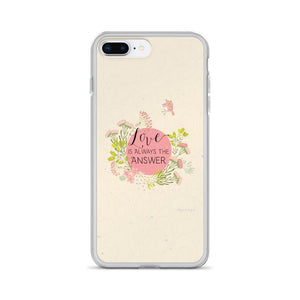 Love Is Always the Answer iPhone Case | Encouraging Words Exclusive to Oh, Yes! Designs iPhone 7 Plus/8 Plus