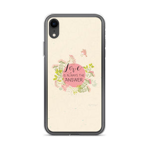 Love Is Always the Answer iPhone Case | Encouraging Words Exclusive to Oh, Yes! Designs iPhone XR