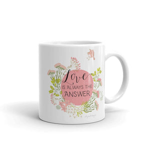 Love Is the Answer Mug | Encouraging Words Exclusive to Oh, Yes! Designs 11oz