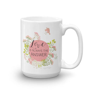 Love Is the Answer Mug | Encouraging Words Exclusive to Oh, Yes! Designs 15oz