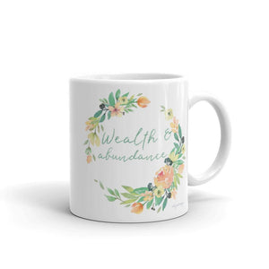 Wealth & Abundance Mug | Inspiration with Your Coffee Oh, Yes! Designs 11oz