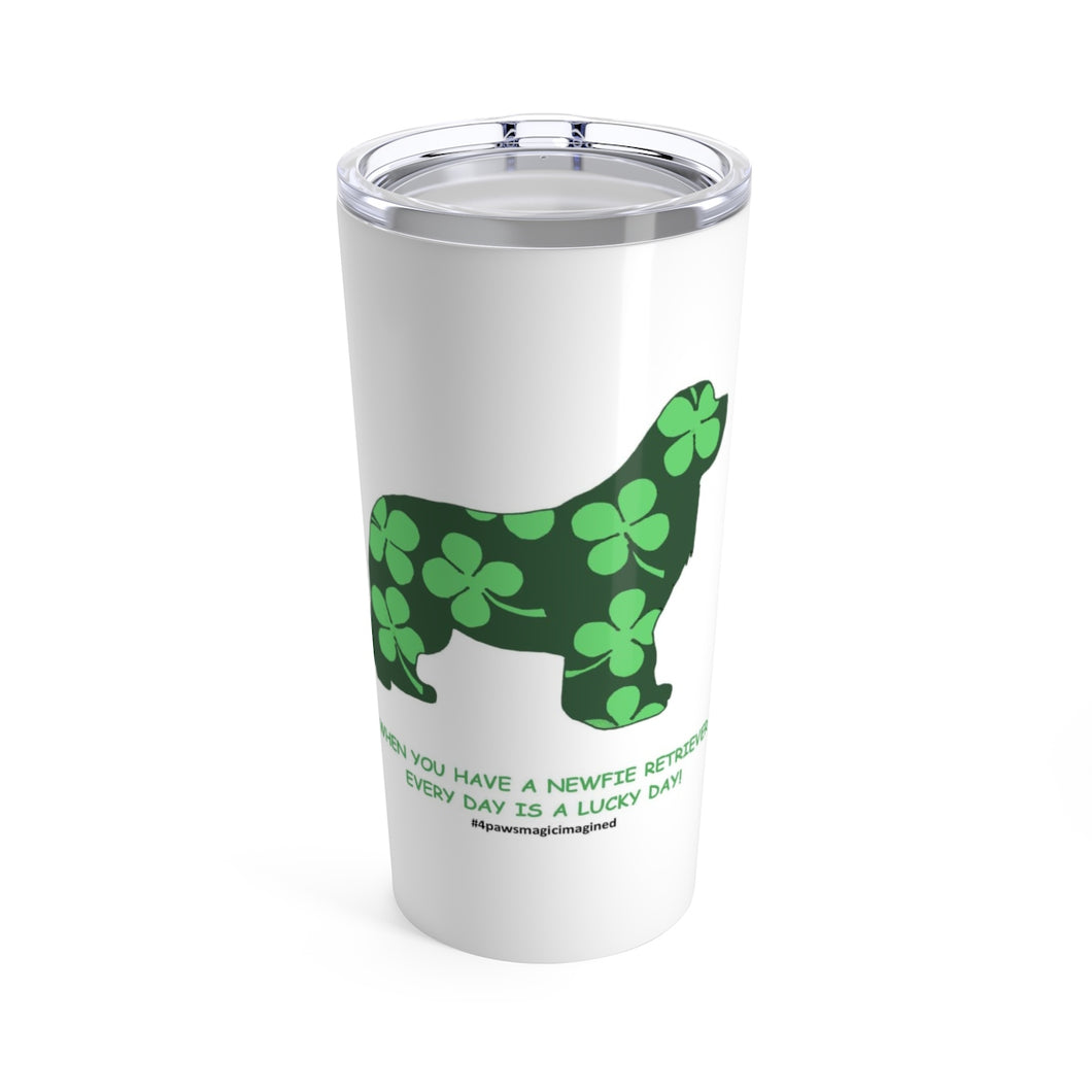 Print on Demand - Lucky Newf Ret Tumbler 20oz