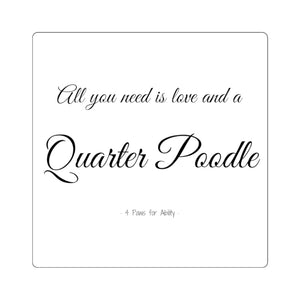 Print on Demand - Love & a Quarter Poodle Sticker