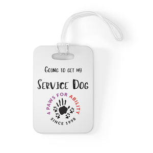 Print on Demand - Going to Get My Service Dog Bag Tag