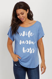 "Blue ""Wife Mom Boss"" Graphic Maternity Tee"