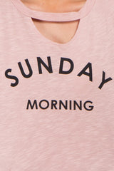 "Pink ""Sunday Morning"" Graphic Cutout Top"